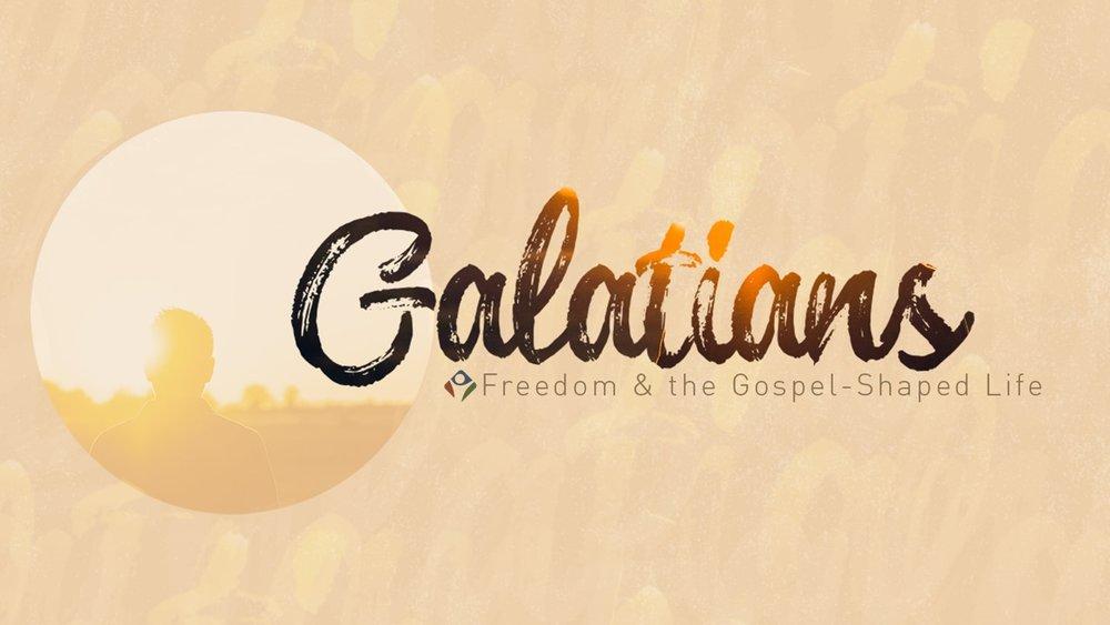 2018, SEPT-NOV - Freedom and the Gospel-shaped life. A series through Galatians.