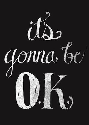 It's gonna be OK.jpg