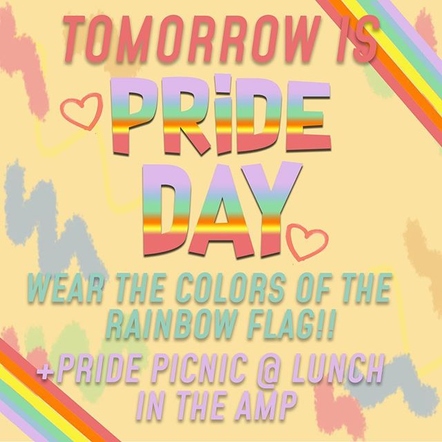 TOMORROW IS WASHINGTON HIGH SCHOOLS FIRST EVER PRIDE DAY!! SHOW YOUR SUPPORT BY GOING TO THE PRIDE PICNIC TMR @ LUNCH + WEARING THE COLORS OF THE RAINBOW! 🌈❤️