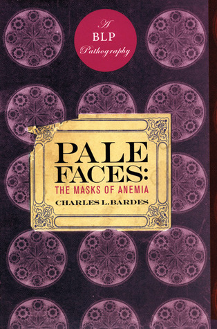 charles_bardes_The Masks of Anemia.jpg