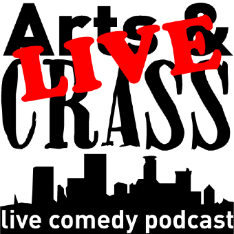 Arts and Crass Live Comedy Podcast