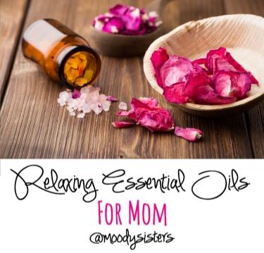 relaxing oils for mom top.jpg