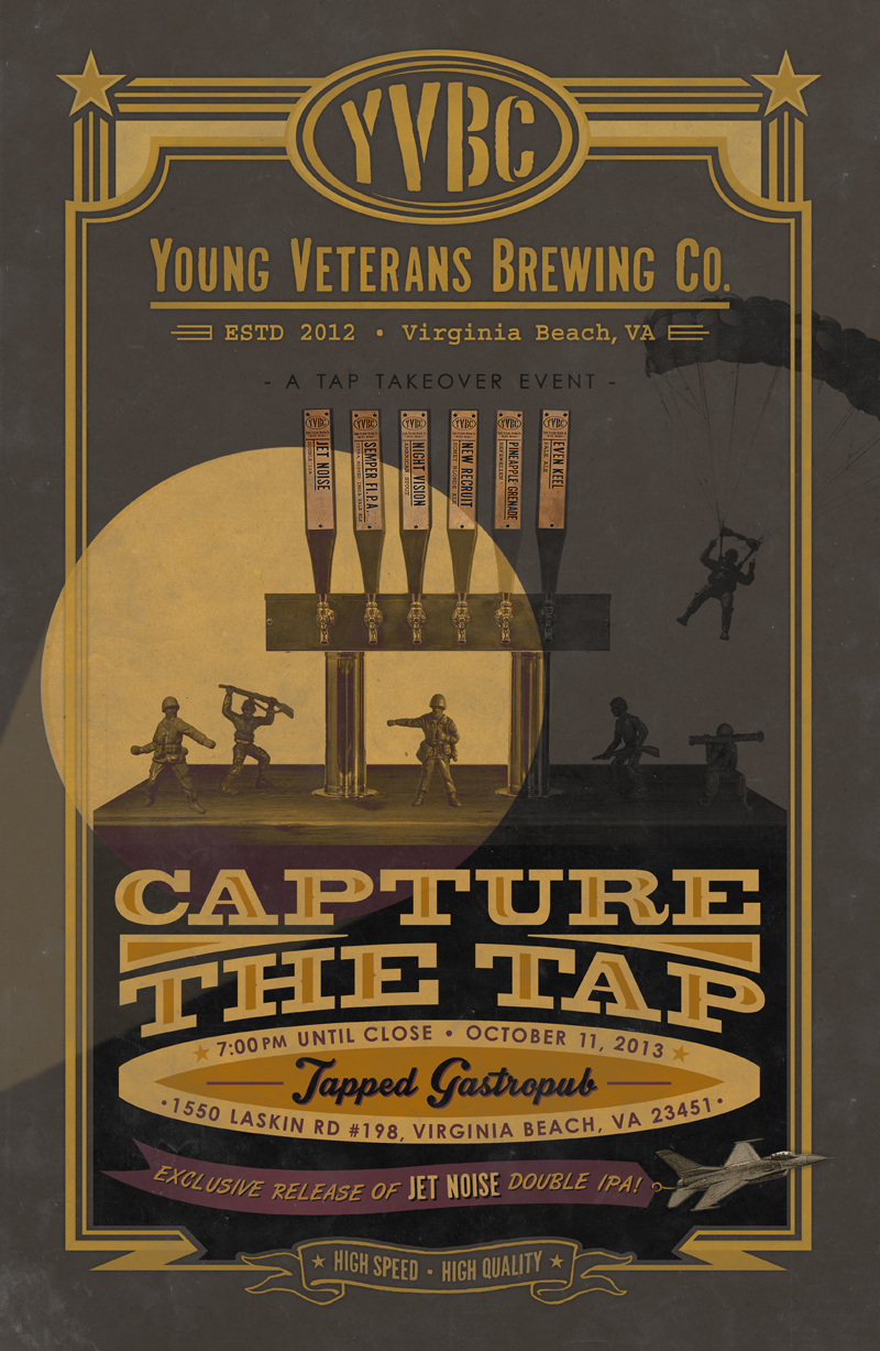 jokerpress: CAPTURE THE TAP: Young Veterans Brewing Co. + Tapped Gastropub Tap Takeover Poster Design Just finished having some fun with this poster design. Tapped Gastropub in Virginia Beach, VA is hosting a Tap Takeover Event, featuring Young Veterans Brewing Co. on October 11, 2013. YVBC plans to have all 6 of their signature brews on tap at Tapped, including the award winning Jet Noise Double IPA. I'll be bringing my growler and some ear plugs… { JP }