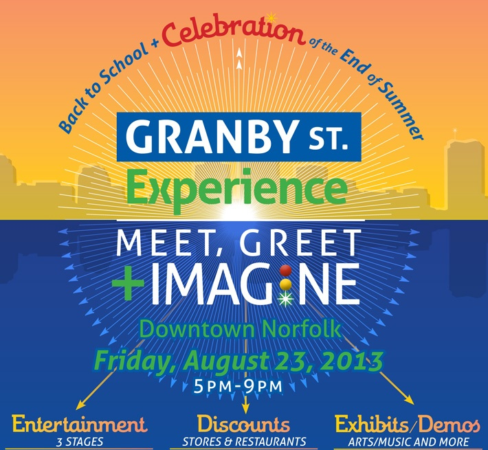pressplae :  Granby St. Experience: Meet, Greet + Imagine 2013  Make your way to one of the biggest street fairs Downtown Norfolk has to offer the community! Granby St. Experience: Meet, Greet + Imagine 2013 will feature music, food, networking and discounts!  August 23rd from 5pm to 9pm. Click the photo for more information!  Check it out if your in the area