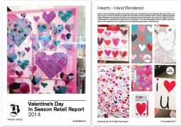 Valentine's 2014 An overview of the key trends in-store for Valentine's throughout London and New York; covering lifestyle products, greetings, gift, stationery, decor and tableware. £350(+VAT in the UK)