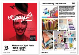 Maison & Objet 2014 This comprehensive trend report provides an in-depth analysis of the key trends in home and interiors, as seen at international trade show Maison et Objet 2014 in Paris. £350 (+VAT in the UK)