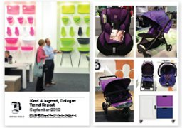 Kind & Jugend 2013 An in-depth report on one of the largest global trade shows in the child and baby sector, highlighting key trends in Kid's Lifestyle as they emerge across leading brands. £250(+VAT in the UK)...