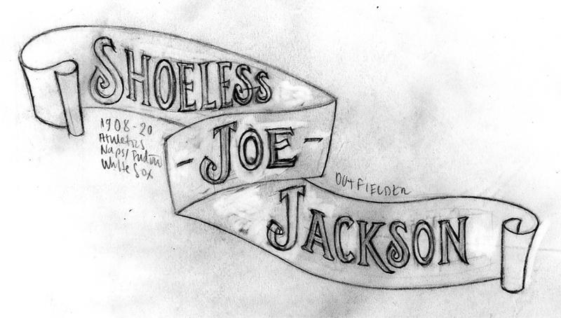 sean-kane-shoeless-joe-jackson-handlettering-sketch-1910s-1920s-type.jpg