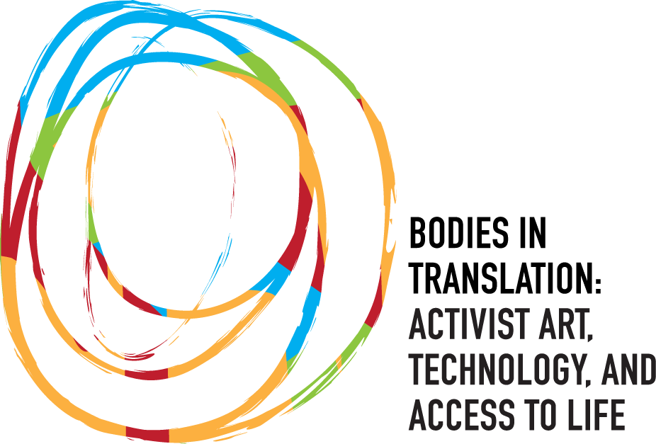 Bodies in Translation logo: overlapping circles in yellow, red, blue, and green. To the right are the words Bodies in Translation: Activist Art, Technology, and Access to Life in black all capitals.