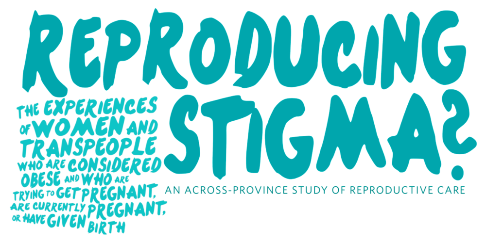Reproducing stigma logo in blue, which reads: Reproducing stigma? The experiences of women and transpeople who are considered obese and and who are trying to get pregnant, are currently pregnant, or have given birth.