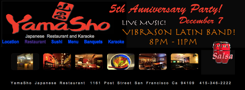Come celebrate the 5th Anniversary of this fine Japanese restaurant in San Francisco with Conjunto VibraSON!  Mon Dec 7, 8pm