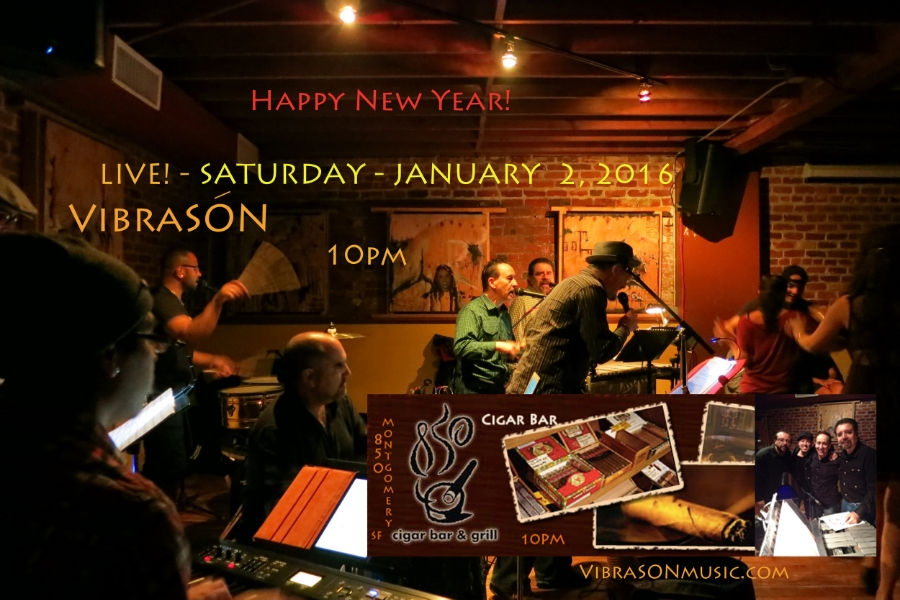 Chill out after New Years with VibraSON at the Cigar Bar in San Francisco on Sat, Jan 2! SPECIAL GUEST: DJ El de la Clave too!!