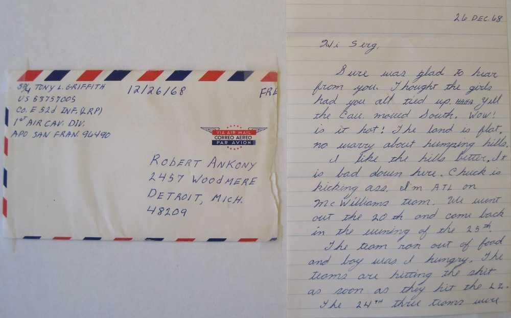 "Tony Griffith's December 26, 1968, letter. We relied on each other and our last evening together we shared beers in my hooch at LZ Betty.  "" Don't worry, Tony, ""  I said.  "" You'll be a lot safer down by Cambodia. """