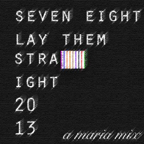 seven eight lay straight 2013.jpg
