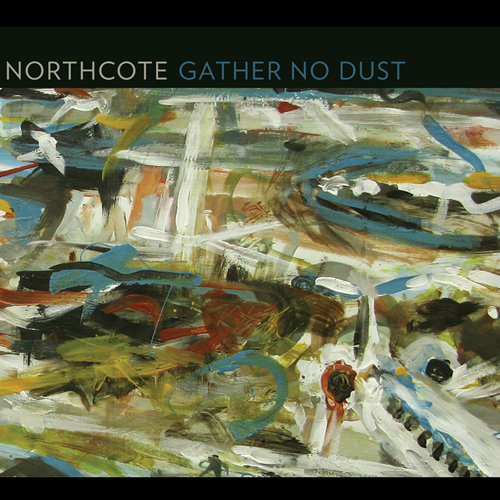 """Northcote - """"Gather No Dust"""" (2011)"""