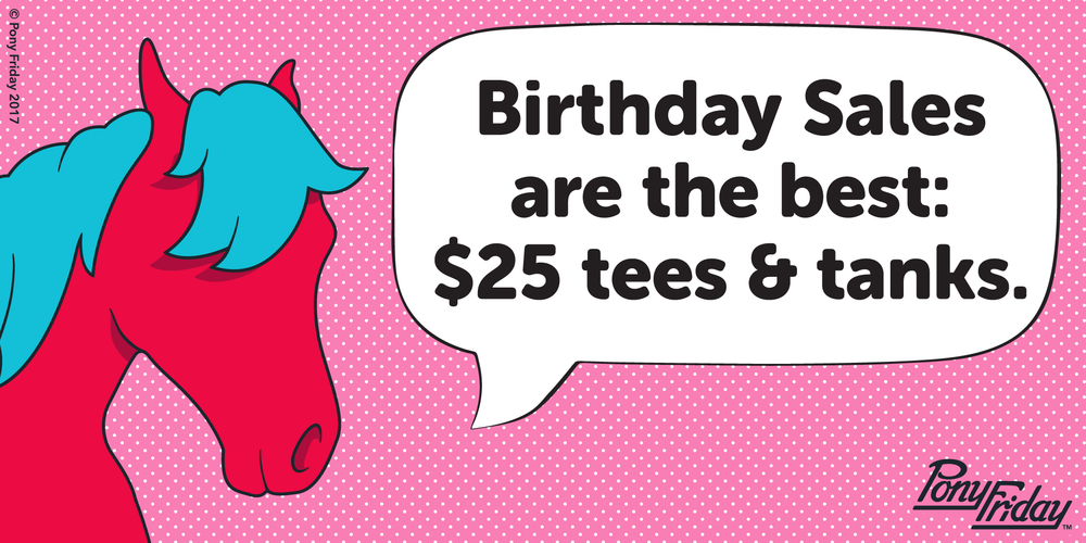 Pony-Friday-Birthday-Sale-Tees-Tanks-Blog-Image.png
