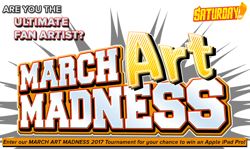 THE ULTIMATE FAN ARTIST TOURNAMENT - Saturday AM introduces March Madness for artists 2017