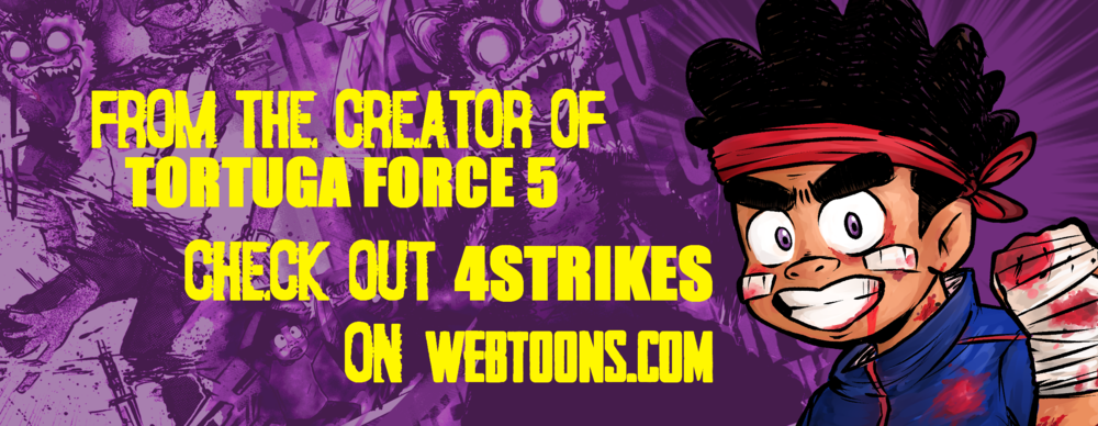 Saturday AM's TORTUGA FORCE 5 is a new hit series from Visionary Blake Showers. Check out his original series 4 Strikes!