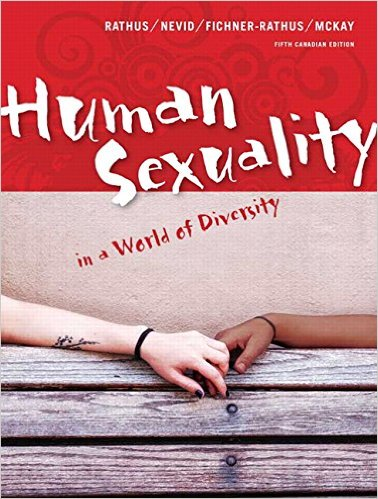 Human Sexuality in A World of Diversity, 5th Canadian Edition  By    Spencer A. Rathus ,    Jeffrey S. Nevid Ph.D. ,    Lois Fichner-Rathus ,    Alex McKay