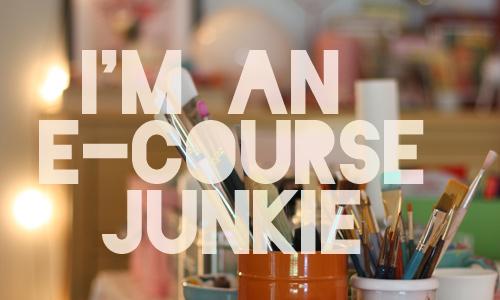 i'm an ecourse junkie