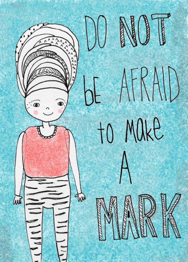 tammie bennett's illustration don't be afraid to make a mark