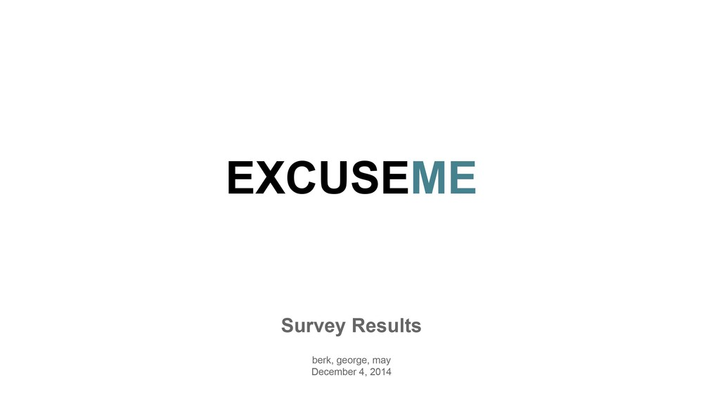 WK_13ExcuseMe_Survey Findings_1.jpg