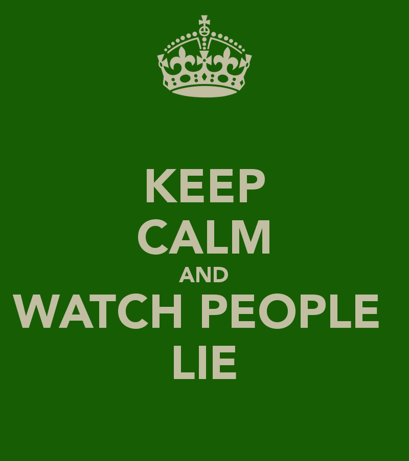 keep-calm-and-watch-people-lie.png
