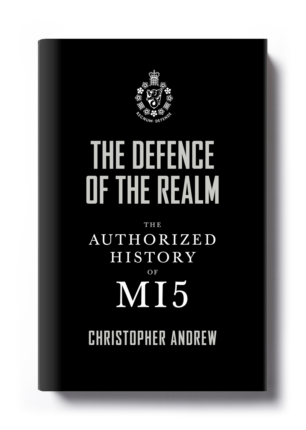 The Defence of the Realm The Authorized History of MI5 - Design: Jim Stoddart