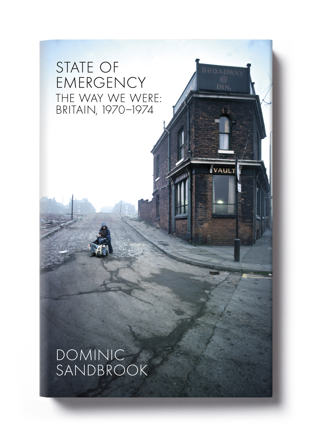 State of Emergency by Domonic Sandbrook - Design: Jim Stoddart Photograph: John Bulmer