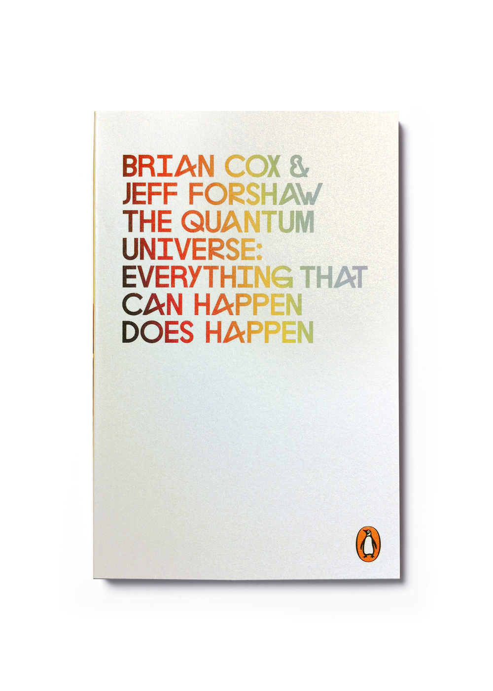 The Quantum Universe by Brian Cox & Jeff Forshaw (paperback edition)  - Art Direction: Peter Saville Design: Jim Stoddart Photograph: Tina Negas