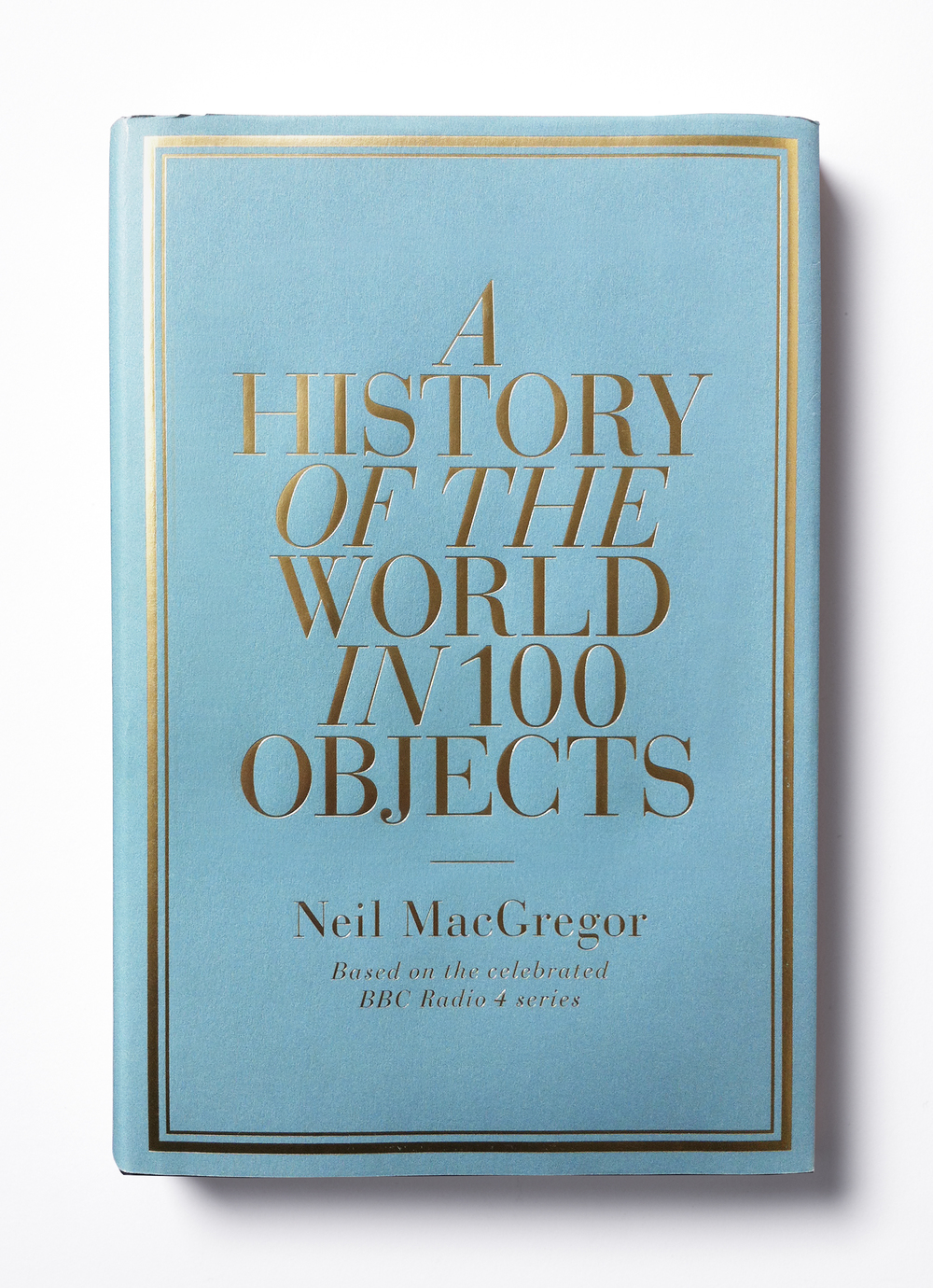 A History of the World in 100 Objects by Neil MacGregor - Design: Jim Stoddart