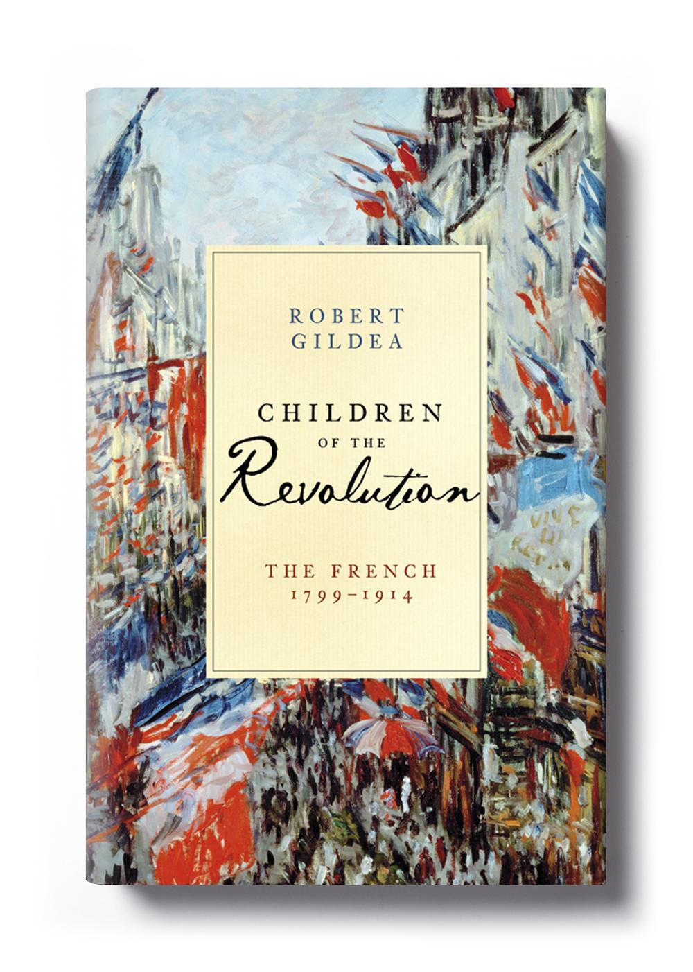 Children of the Revolution by Robert Gildea - Design: Jim Stoddart Art:Rue Saint-Denis in Paris (1878)by Claude Monet