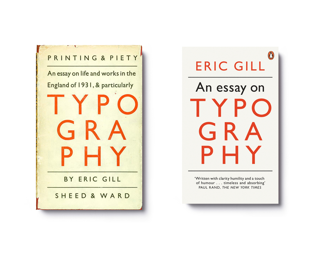 An Essay on... Typography by Eric Gill -  Left : 1931 hardback design: Eric Gill  Right : 2014 paperback edition update: Jim Stoddart
