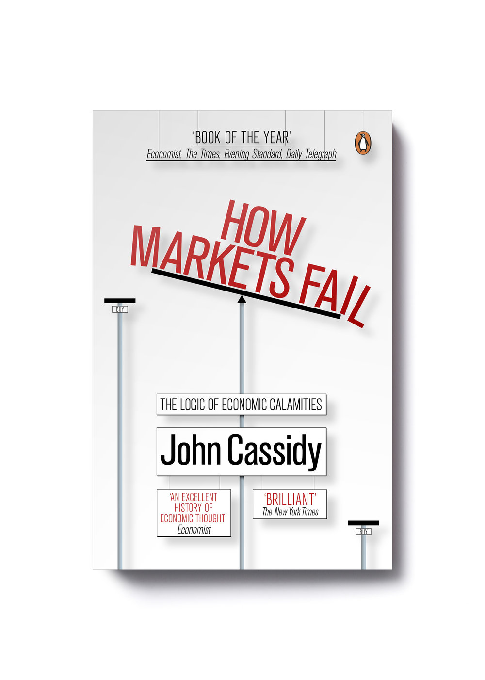How Markets Fail by John Cassidy - Design: Jim Stoddart