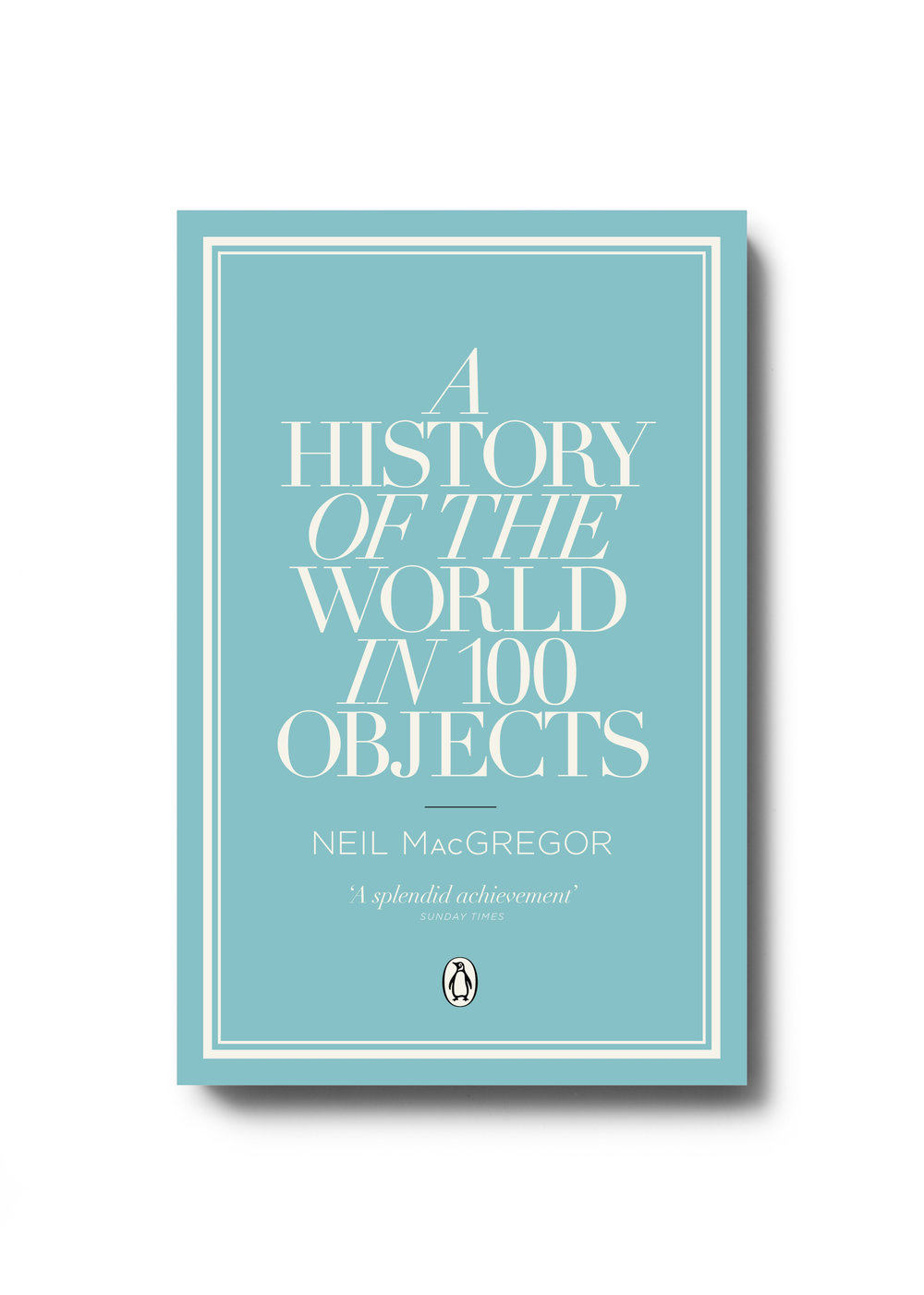 A History of the World in 100 Objects by Neil MacGregor (paperback) - Design: Jim Stoddart