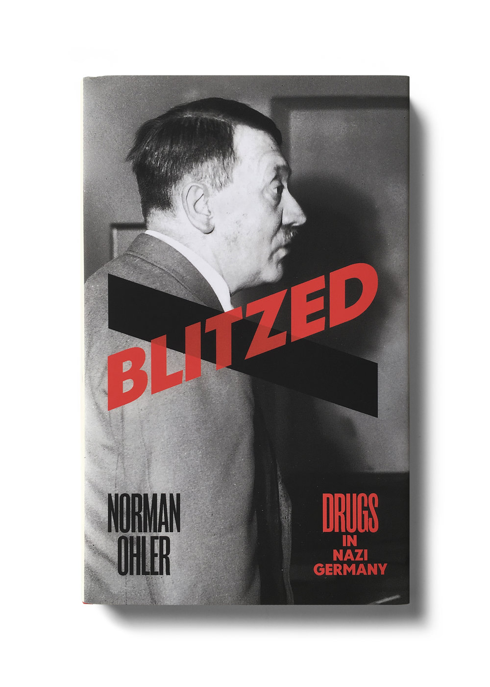 Blitzed by Norman Ohler -  Design: Jim Stoddart