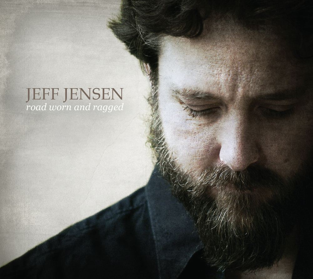 "Jeff Jensen -  ""Road Worn and Ragged""  (2013)"