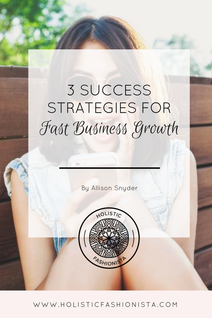 3 Success Strategies for Fast Business Growth