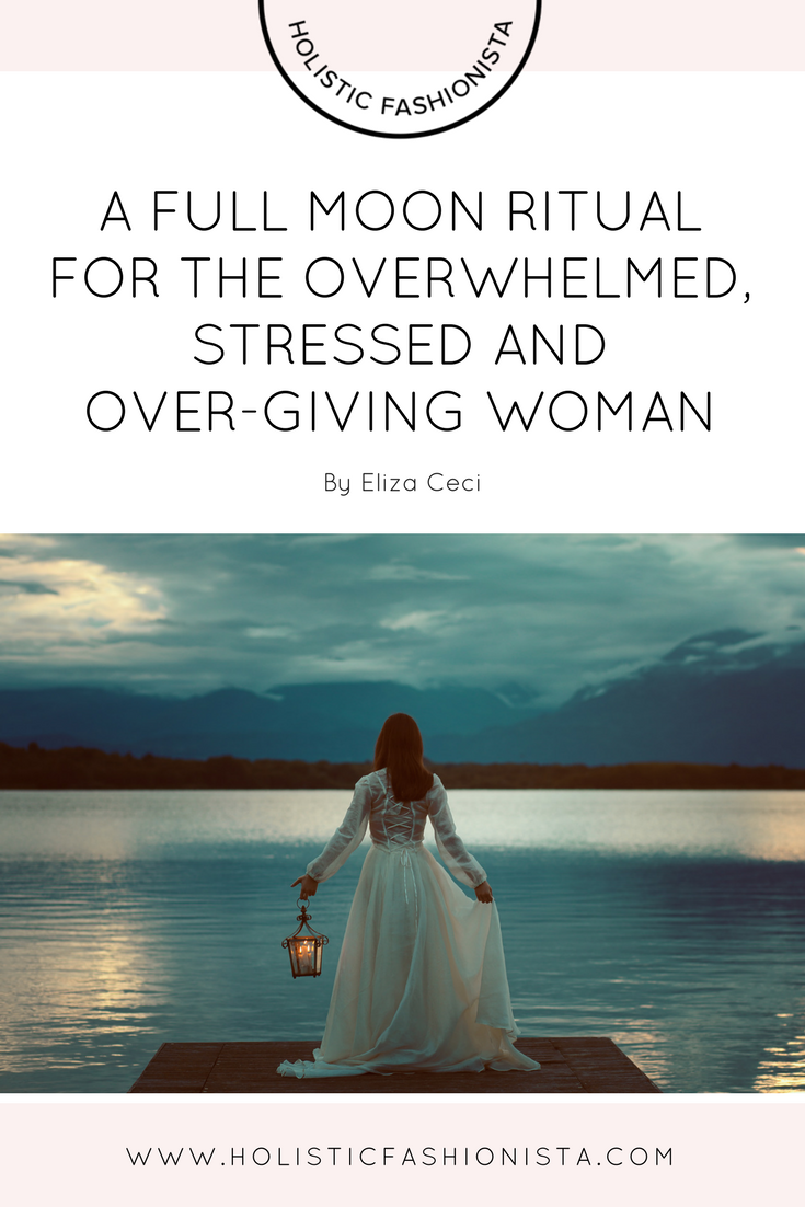 A Full Moon Ritual for the Overwhelmed, Stressed & Over-Giving Woman