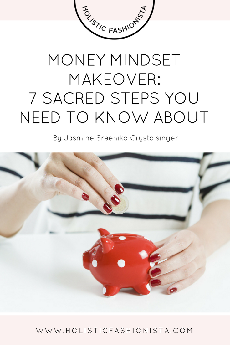 Money Mindset Makeover: 7 Sacred Steps You Need to Know About