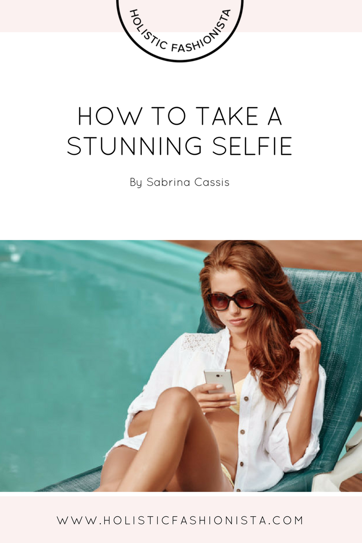How to Take a Stunning Selfie