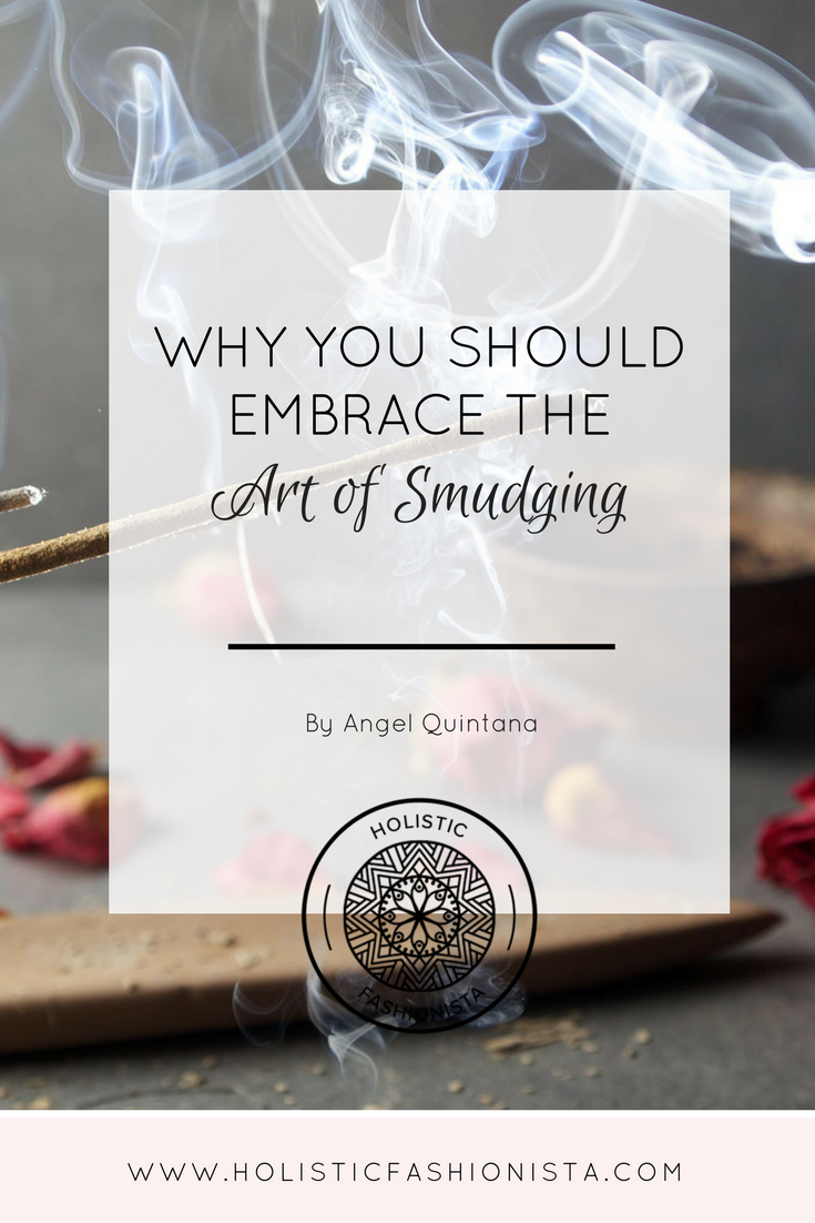Why You Should Embrace the Art of Smudging