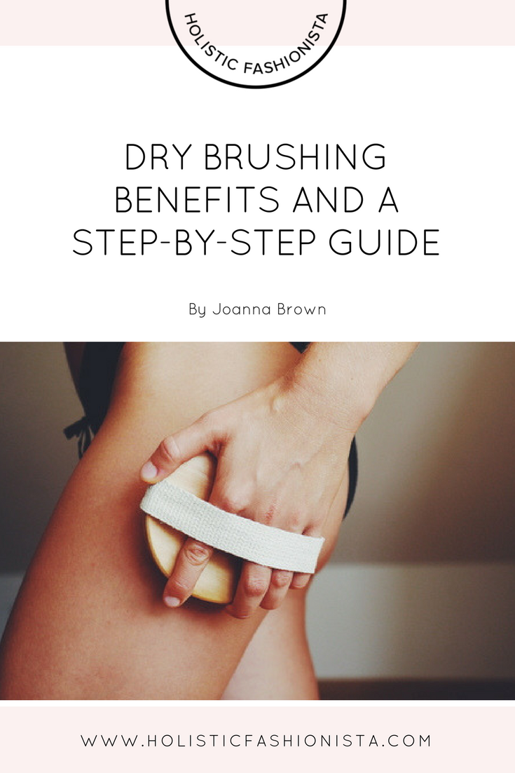 Dry Brushing Benefits and a Step-By-Step Guide