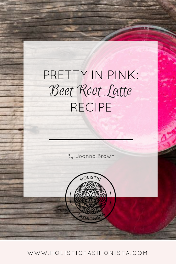 Pretty in Pink: Beet Root Latte Recipe