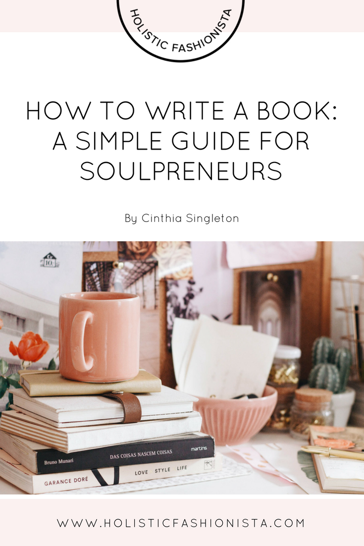 How to Write a Book: A Simple Guide for Soulpreneurs