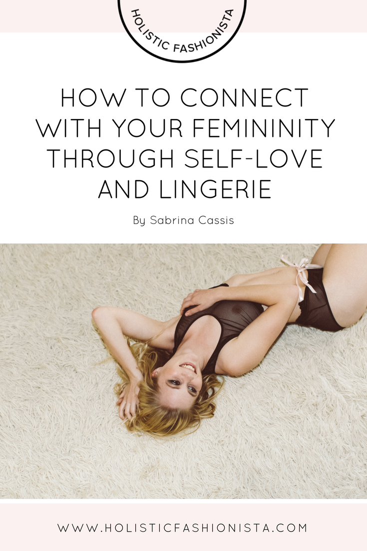 How to Connect With Your Femininity Through Self-Love and Lingerie