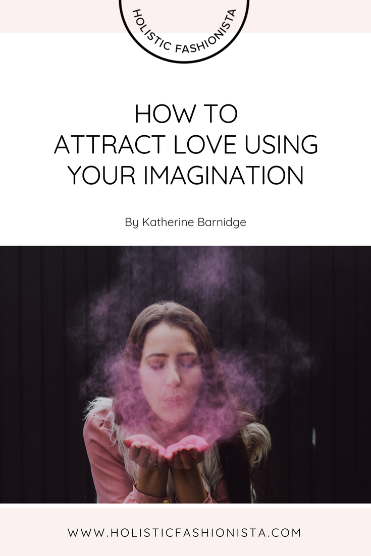 How to Attract Love Using Your Imagination