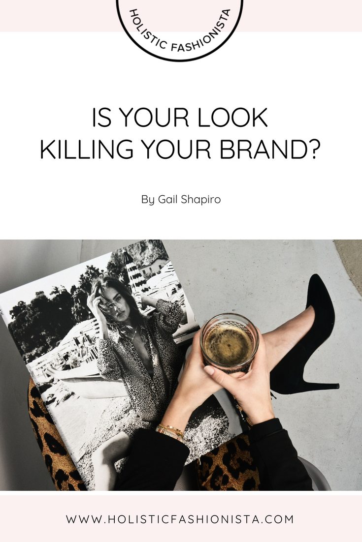 Is Your Look Killing Your Brand?
