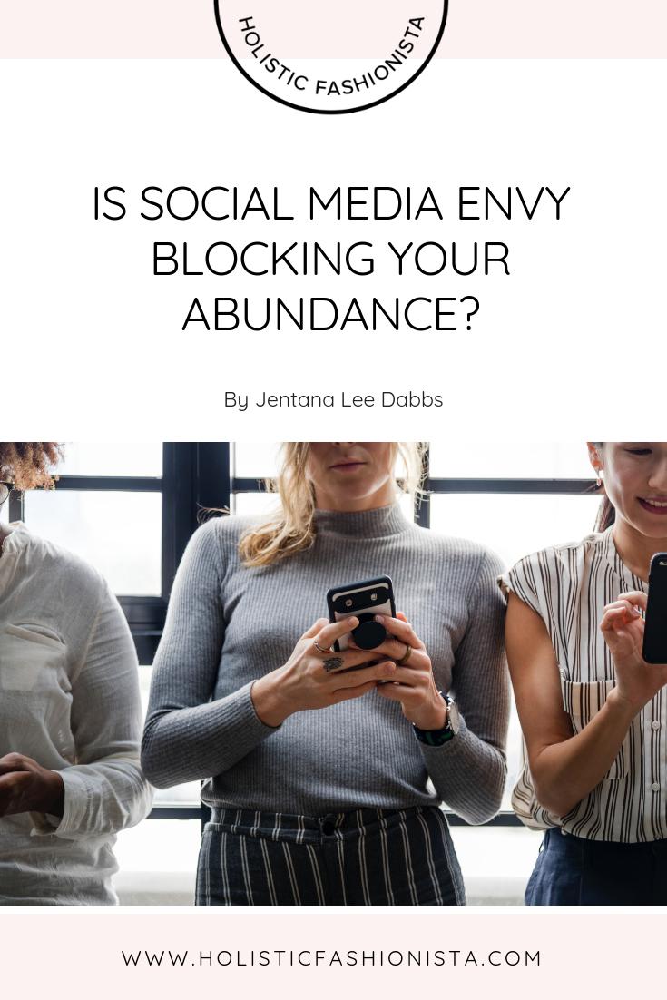 Is Social Media Envy Blocking Your Abundance?