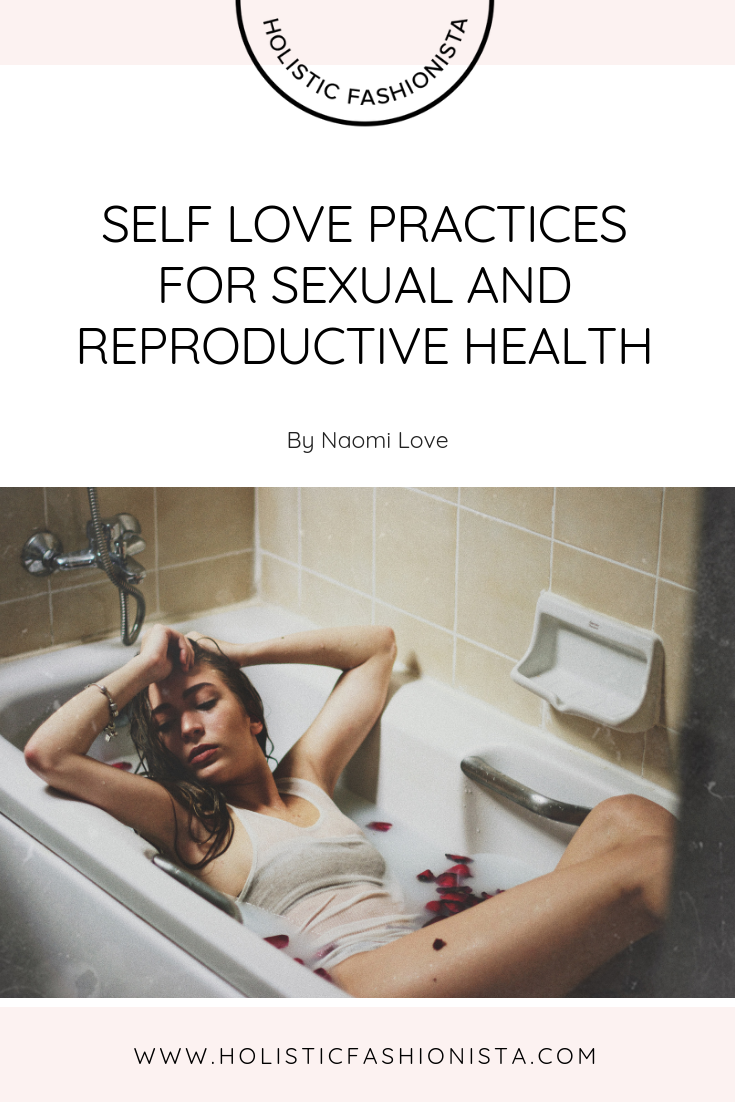 Self Love Practices for Sexual & Reproductive Health